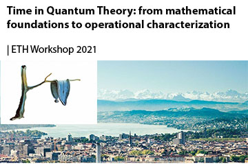Time in Quantum Theory: from mathematical foundations to operational characterization (30th Aug - 3rd Sept)