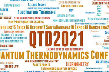 The annual Quantum Thermodynamics conference (QTD 2021) will take place online (4-8 Oct 2021)